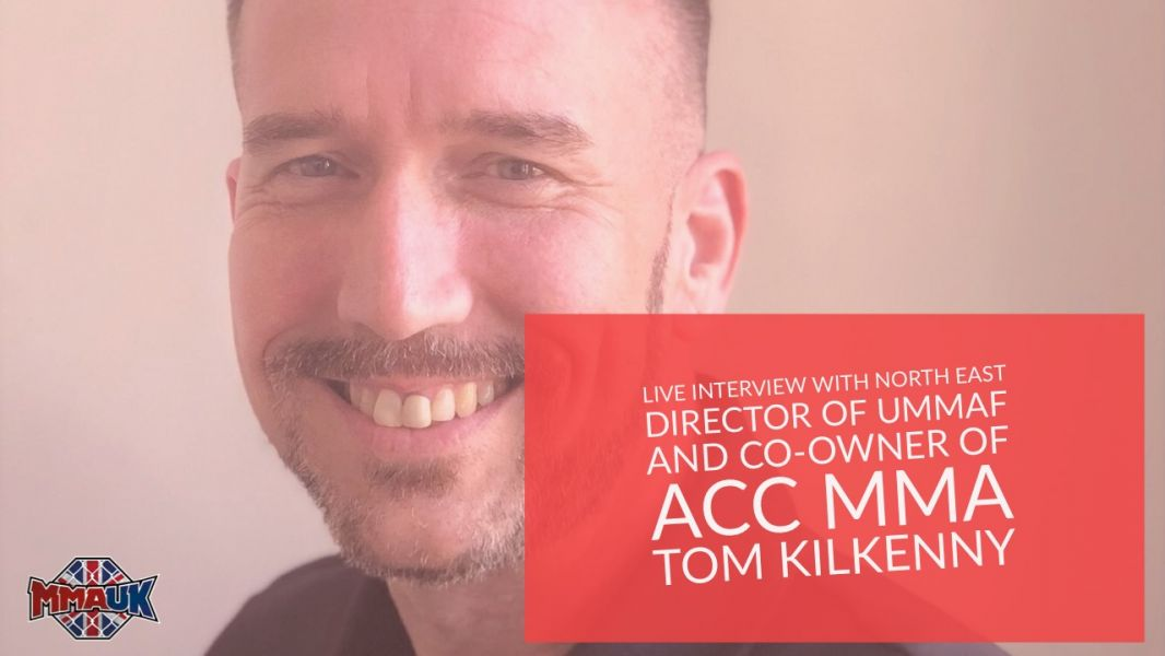 Live interview with North East director of UMMAF and co-owner of ACC MMA Tom Kilkenny