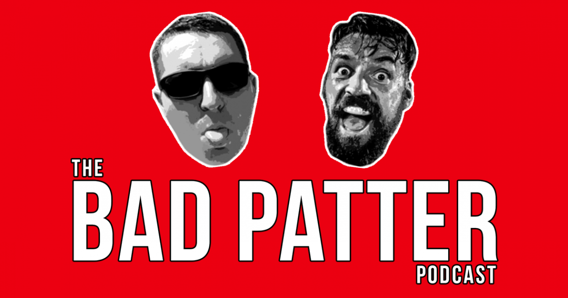 The Bad Patter Podcast #8 with Chris Bungard, James Hamilton and guest Craig Mcintosh